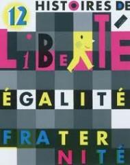 12 histoires de liberté égalité fraternité.jpg