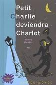 Petit Charlie deviendra Charlot.jpg